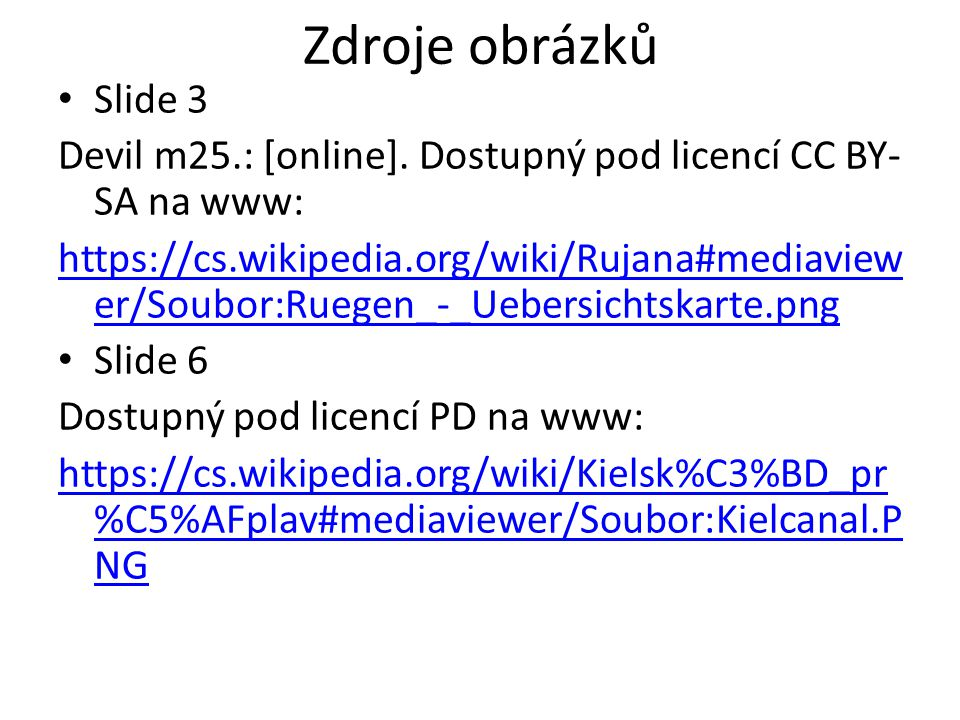 Zdroje obrázků Slide 3. Devil m25.: [online]. Dostupný pod licencí CC BY-SA na www: